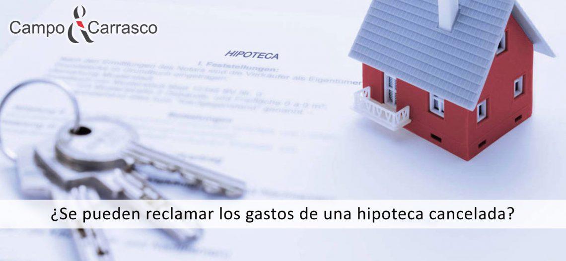 ¿Se puede reclamar los gastos de una hipoteca cancelada?