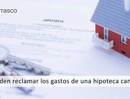 reclamar gastos de una hipoteca cancelada